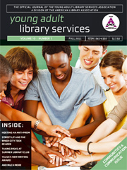 Young adult library services Vol.10 N.1, Fall 2011